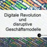 Digitale Revolution und disruptive GModelle_mikemarketing