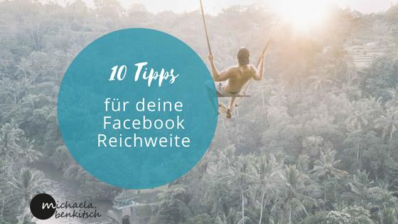 Tipps fuer Facebook Reichweite_Michaela Benkitsch
