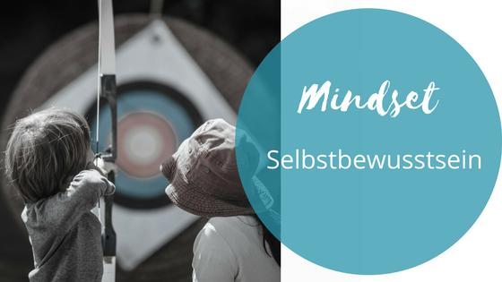 Selbstbewusstsein_Marketing Mindset_Michaela Benkitsch