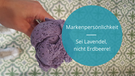 Markenpersoenlichkeit_M.Benkitsch_Lavendeleis